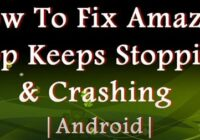 Fixes for Amazon App That Keeps Crashing Android